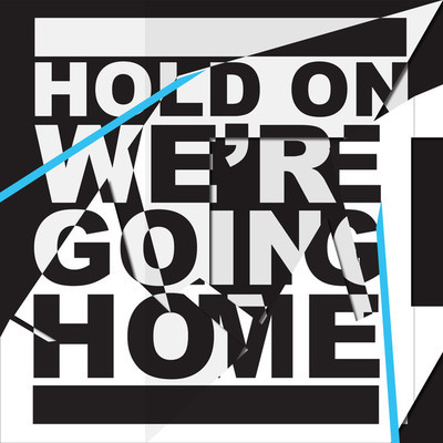 hold on we're going home